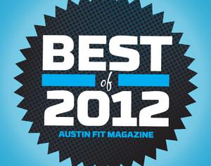 Gilbert's Gazelles was a Best of 2012 Austin Fit Magazine