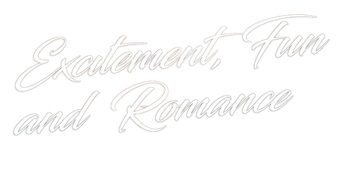 Excitement, Fun and Romance