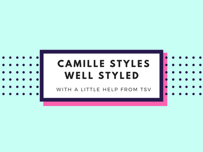 The Camille Styles, Well Styles | With A Little Help From TSV