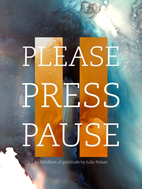PleasePressPause_graphic - Julie Pelaez - Art for the People - Austin Art - Austin gifts.jpg
