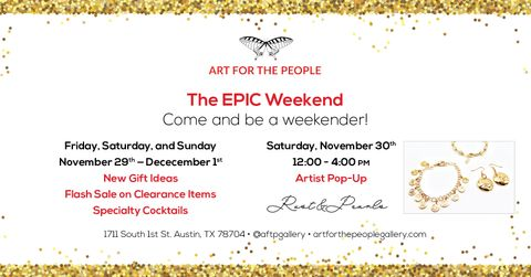 Art for the People - The EPIC Weekend - Holiday Shopping - Austin Art.jpg