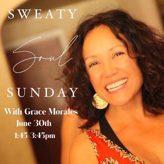 Sunday- Sweaty Soul Session with Grace