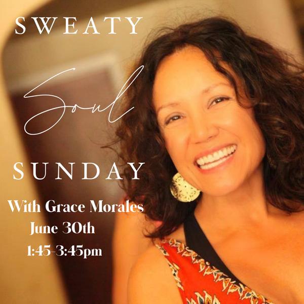 Sunday- Sweaty Soul Session with Grace