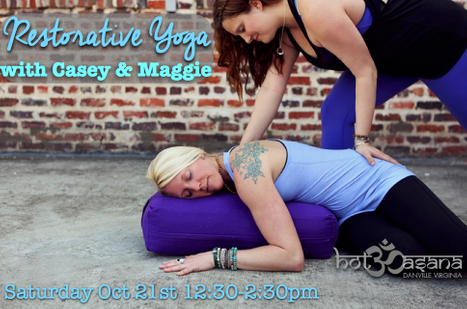 Restorative Yoga with Casey & Maggie Saturday Oct 21st 12:30-2:30pm