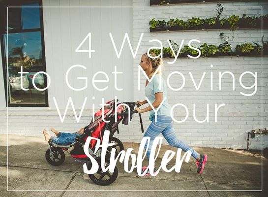 4-Ways-to-Get-Moving-with-Your-Stroller.jpeg