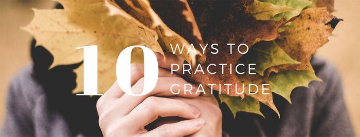 10-Ways-Practice-Gratitude.jpg