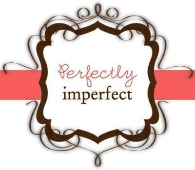 Perfectly imperfect.jpg