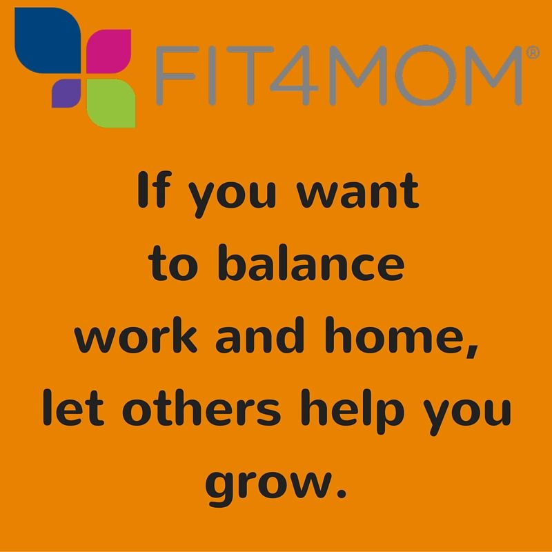 If you want to balance work and home, let others help you grow..jpg