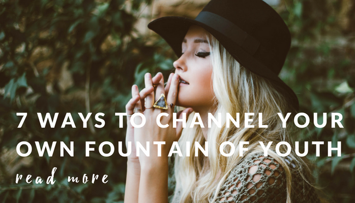 7-Ways-to-Channel-your-Fountain-of-Youth.png