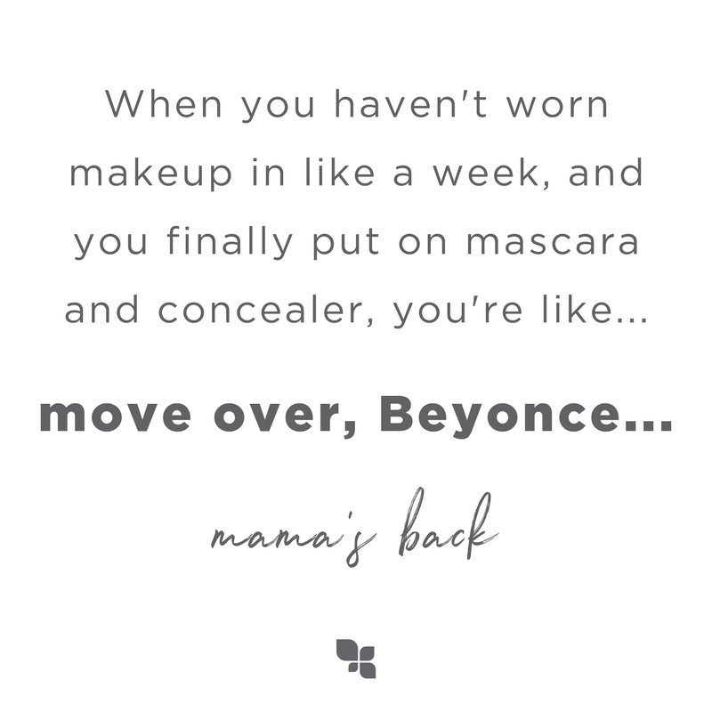 mom-life-makeup-beyonce-funny-quote.png