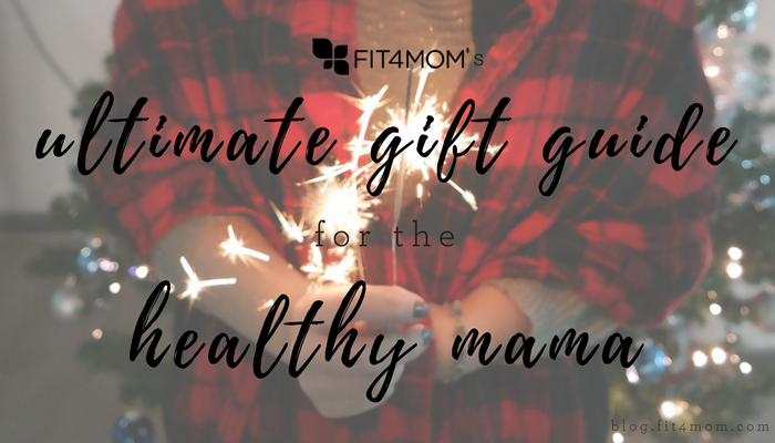 2016-Ultimate-Holiday-Gift-Guide-for-the-Healthy-Mama.png