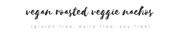 vegan-roasted-veggie-nachos.png