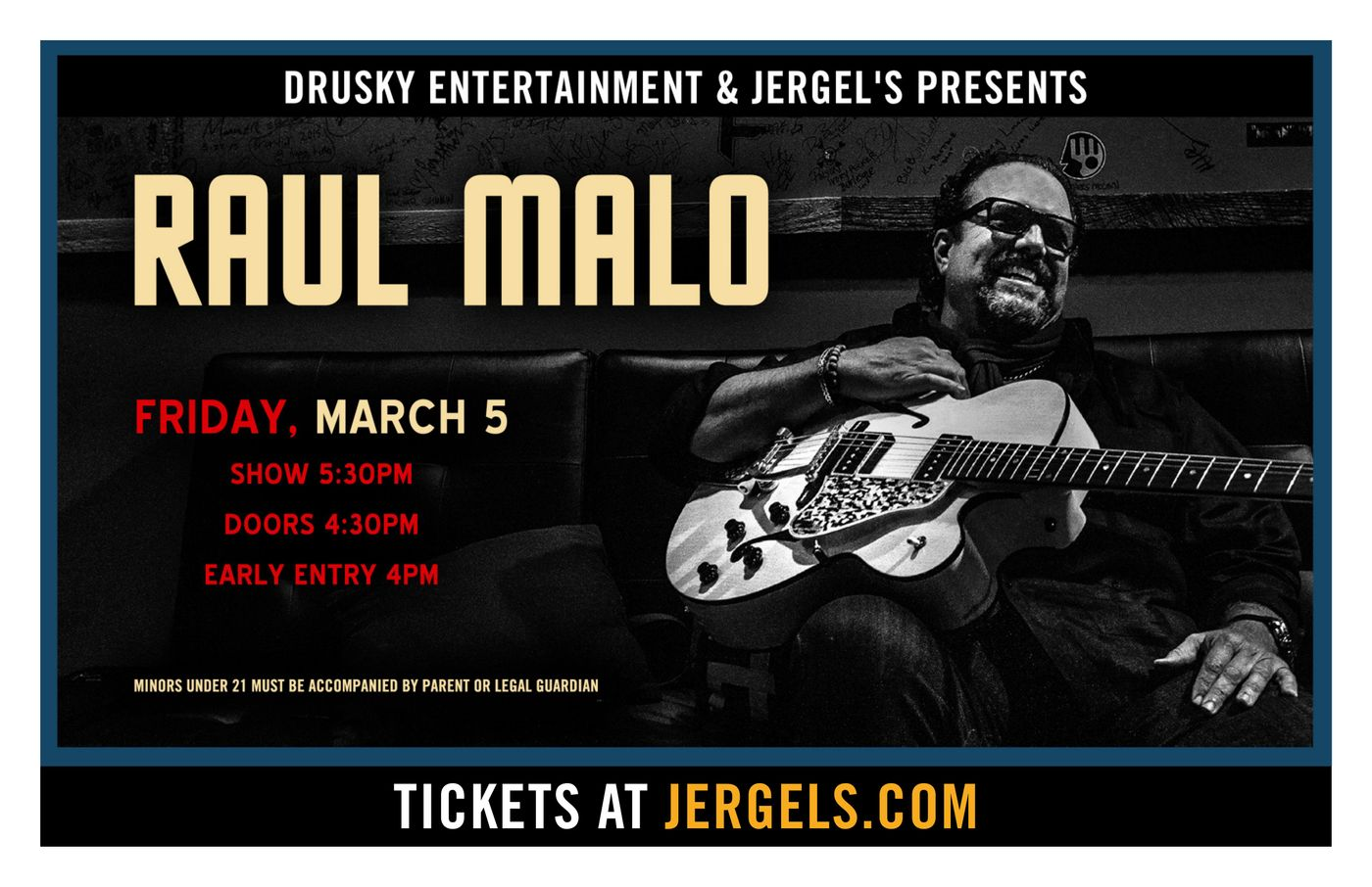 Raul Malo_New Photo_Early Show_17x11 Drusky Poster.jpg